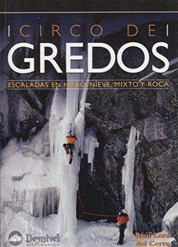 Circo De Gredos Escalada En Hielo Nieve Mixto Y Roca (Guia Montañera)
