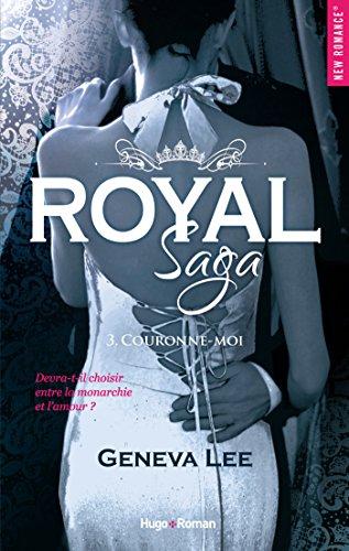 Royal saga - tome 3 Couronne-moi (NEW ROMANCE) par [Geneva Lee, Claire Sarradel]