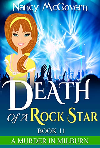 Download Death Of A Rock Star: A Culinary Cozy Mystery With A Delicious Recipe (A Murder In Milburn Book 11) (English Edition) B0759DHJRX