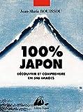 100% Japon - Découvrir et comprendre en 546 images