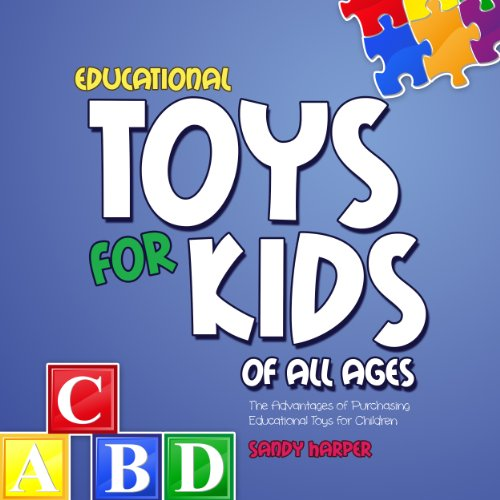 Educational Toys for Kids of All Ages audiobook cover art