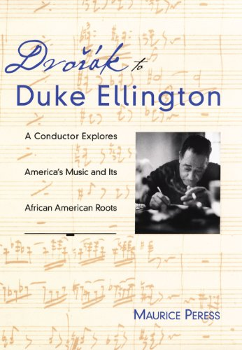 Dvorák to Duke Ellington: A Conductor Explores America's Music and Its African American Roots (English Edition)