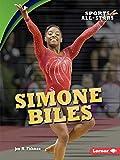 Simone Biles (Sports All-Stars) - Jon M. Fishman