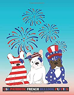 USA Patriotic French Bulldog Puppies: Large Lined Notebook or Gratitude Journal | Red, White and Blue Fireworks with Stars and Stripes and Cute Frenchie Dogs Freedom Theme