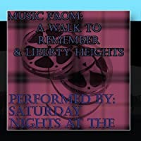 Music From: A Walk to Remember & Liberty Heights by Saturday Night At The Movies