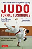 Draeger, D: Judo Formal Techniques: A Basic Guide to Throwing and Grappling - The Essentials of Kodokan Free Practice Forms - Donn F. Draeger