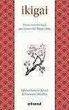 Ikigai: Els secrets de Japó per a una vida llarga i feliç (Entramat assaig i divulgació) (Catalan Edition)
