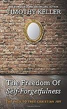 The Freedom of Self Forgetfulness: The Path to True Christian Joy PDF