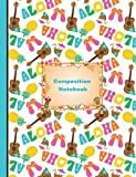 Aloha Hawaiian Summer Vacation Composition Notebook Wide Ruled Paper: 200 Lined Pages 7.44 x 9.69 Writing Journal, School English Teachers, Students ... Subject Book, Music Of Hawaii [Idioma Inglés]