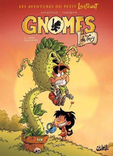Gnomes de Troy T04 : Trop meugnon