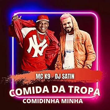 COMIDA DA TROPA, COMIDINHA MINHA