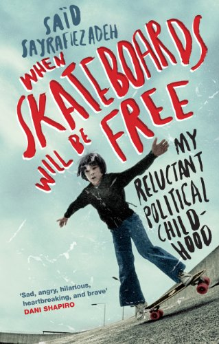 When Skateboards Will Be Free: My Reluctant Political Childhood (English Edition)