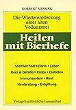 Heilen mit Bierhefe: Die Wiederentdeckung einer alten Volksarznei - Norbert Messing