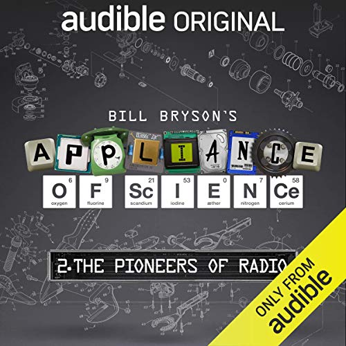 Ep. 2: The Pioneers of Radio (Bill Bryson's Appliance of Science) audiobook cover art
