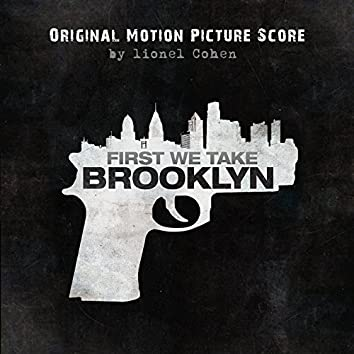 First We Take Brooklyn (Original Motion Picture Soundtrack)