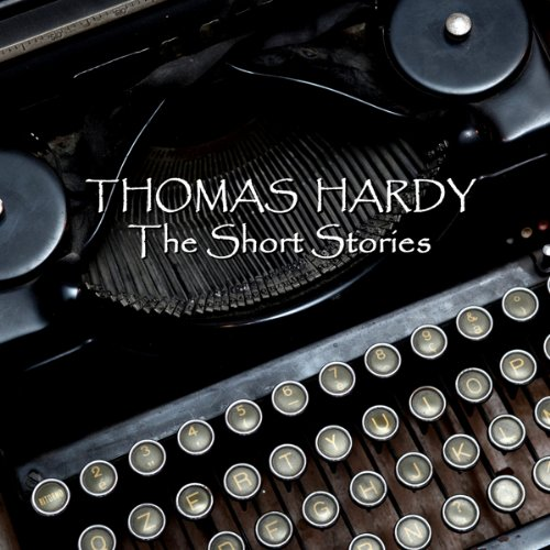 Thomas Hardy: The Short Stories audiobook cover art