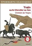 Yvain ou le Chevalier au lion - FLAMMARION - 13/06/2018