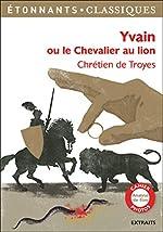Yvain ou le Chevalier au lion de Marie-Louise Astre