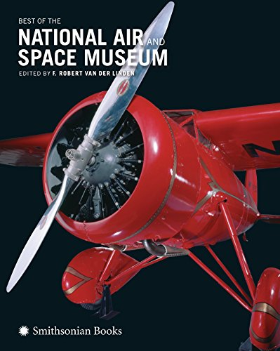Compare Textbook Prices for Best of the National Air and Space Museum Reissue Edition ISBN 9781588345813 by van der Linden, F. Robert