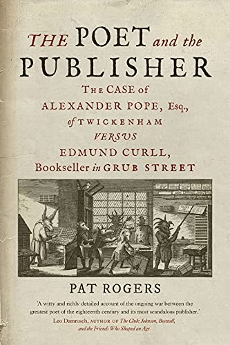 The Poet and the Publisher: The Case of Alexander Pope, Esq., of...