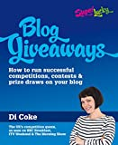 Blog Giveaways: How to run successful competitions, contests and prize draws on your blog