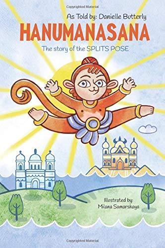 HANUMANASANA: Splits Pose (Asana Mythologies)