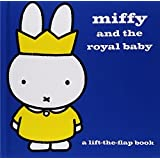 Miffy and the Royal Baby: A Lift-the-Flap Book by Dick Bruna(2015-03-26)