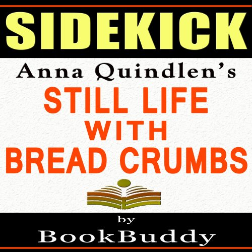 Sidekick: Anna Quindlen's Still Life with Bread Crumbs cover art