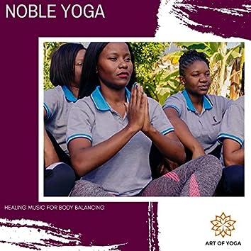 Noble Yoga - Healing Music For Body Balancing