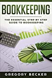 Bookkeeping: The Essential Step by Step Guide to Bookkeeping - Gregory Becker