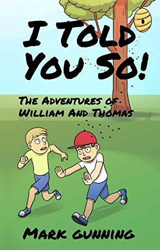 The Adventures of William and Thomas (I Told You So! Book 1) (English Edition)
