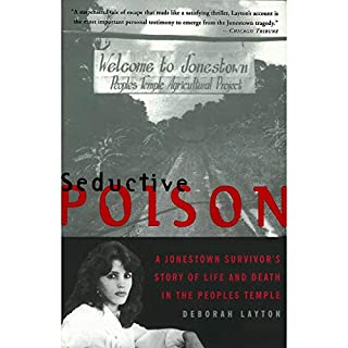 Seductive Poison     A Jonestown Survivor's Story of Life and Death in the Peoples Temple              By:                                                                                                                                 Deborah Layton                               Narrated by:                                                                                                                                 Kathe Mazur,                                                                                        Deborah Layton                      Length: 15 hrs and 13 mins     301 ratings     Overall 4.7