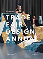 Trade Fair Annual 2020/21: The Standard Reference Work in the Trade Fair Design World (Yearbooks)