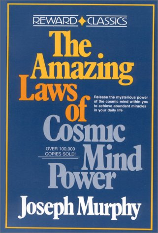 AMAZING LAWS OF COSMIC MIND POWER