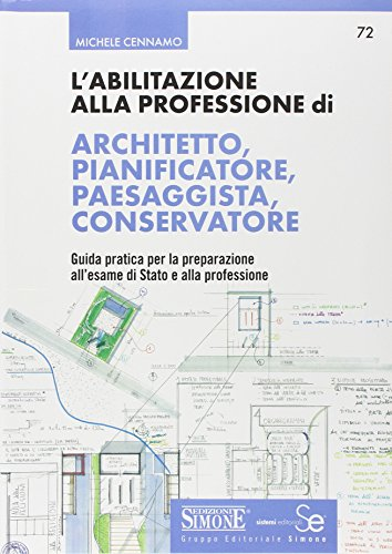 Speciale abilitazione architetto. L'abilitazione alla professione di architetto, pianificatore, paesaggista, conservatore-Compendio di diritto urbanistico
