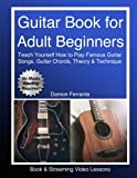 Guitar Book for Adult Beginners: Teach Yourself How to Play Famous Guitar Songs, Guitar Chords,...