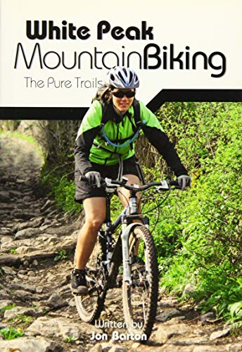 White Peak Mountain Biking: The Pure Trails