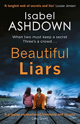 Beautiful Liars: a gripping cold case mystery about friendship, family ties and long buried secrets . . . (English Edition)