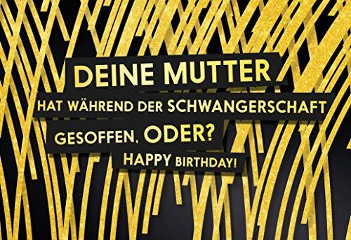 Deine Mutter hat während der Schwangerschaft gesoffen, oder? Happy Birthday! - Geburtstagskarte