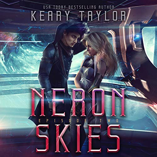 Neron Skies     A Space Fantasy Romance: The Neron Rising Saga, Book 2              By:                                                                                                                                 Keary Taylor                               Narrated by:                                                                                                                                 Jaime Lamchick                      Length: 3 hrs and 55 mins     3 ratings     Overall 4.0