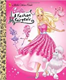 Barbie: Fashion Fairytale (Barbie) (Little Golden Book) by Meika Hashimoto (2010-08-10)