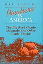 Nowhere in America: The Big Rock Candy Mountain and Other Comic Utopias