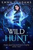 Wild Hunt (The Gatekeeper's Fate Book 2) (Kindle Edition)