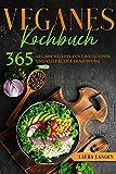 Veganes Kochbuch: 365 vegane Rezepte für eine gesunde und vielfältige Ernährung.