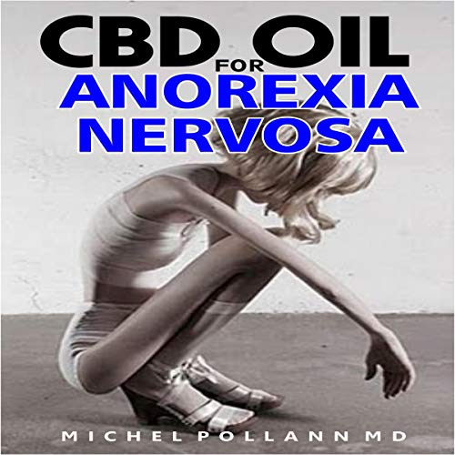CBD Oil for Anorexia Nervosa audiobook cover art