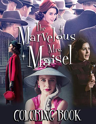 The Marvelous Mrs. Maisel Coloring Book: Special Gift For Adults To Experience Interesting Activities, Interesting, Enjoy Life