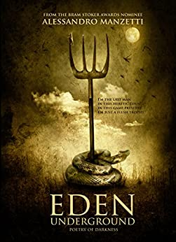 Eden Underground: Poetry of Darkness by [Alessandro Manzetti, Crystal Lake Publishing]