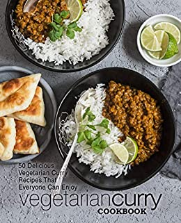 Vegetarian Curry Cookbook: 50 Delicious Vegetarian Curry Recipes That Everyone Can Enjoy (2nd Edition) by [BookSumo Press]