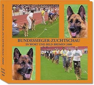 Bundessieger-zuchtschau in Wort Und Bild Bremen 2000 (2000 BSZS Urma Book, 2000)