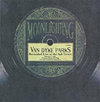 Moonlighting: Live At The Ash Grove by Van Dyke Parks (1998-02-10)